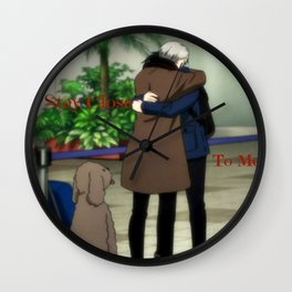 Stay Close To Me - Yuri On ice Wall Clock