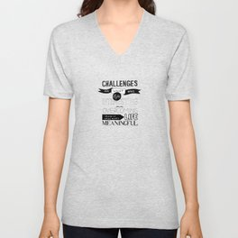Challenges are what... Unisex V-Neck
