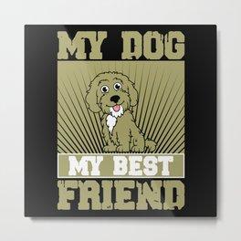 My Dog My Best Friend Labradoodle Metal Print