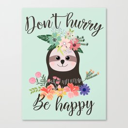 SLOTH ADVICE (mint green) - DON'T HURRY, BE HAPPY! Canvas Print
