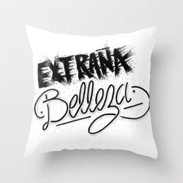 Extraña Belleza / Strange Beauty Throw Pillow
