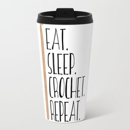 Eat Sleep Crochet Repeat Travel Mug