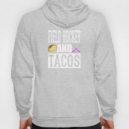 Field Hockey and Tacos Funny Taco Hoody