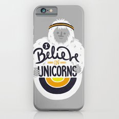 I believe in Unicorns Slim Case iPhone 6s