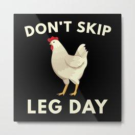Don't Skip Leg Day Metal Print