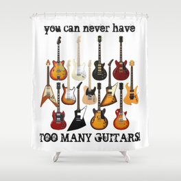 Too Many Guitars! Shower Curtain