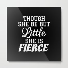 Little & Fierce (Black & White) Metal Print