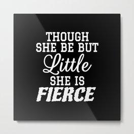 Little & Fierce (Black & White) Metal Print