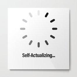 Self-Actualizing Metal Print