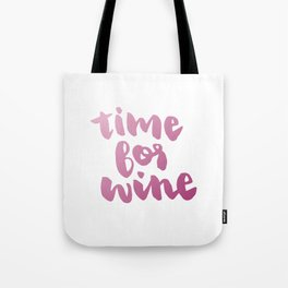 Time for Red Wine  Tote Bag
