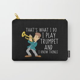 Trumpet Player T-Shirt: I Play Trumpet I Blow Horn I Flute Carry-All Pouch
