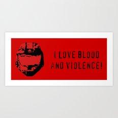 Red vs. Blue - I Love Blood and Violence - Sarge Art Print