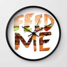 Feed me. Wall Clock