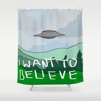 i want to believe Shower Curtains featuring I WANT TO BELIEVE by Paisleysaurus