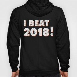 I Beat 2018! NYE Party Funny Happy New Years Eve Hoody