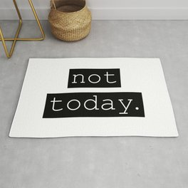 Not Today. Rug