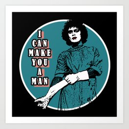 Rocky Horror - I can make you a man Art Print