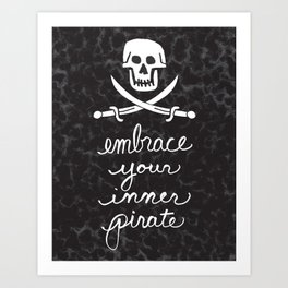 Embrace Your Inner Pirate Art Print