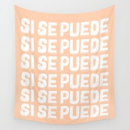 Si Se Puede (Yes We Can) Wall Tapestry