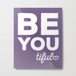 Be-You-Tiful Positive Quote Metal Print