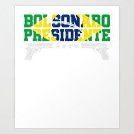 Bolsonaro Presidente Brazil Art Print