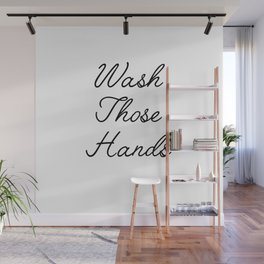 wash those hands Wall Mural