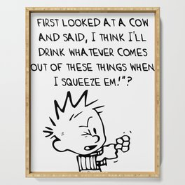 CALVIN and HOBBES | Who Was The Guy Who First Looked At A Cow And Said I Think I'll Drink Serving Tray