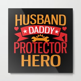 Husband Daddy HeroFather's Day Gift Idea Metal Print