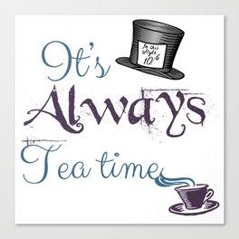 """It's always tea time"" Alice in Wonderland inspired design Canvas Print"