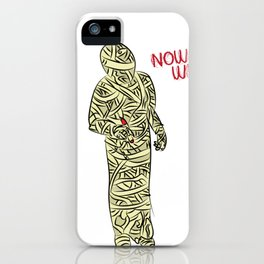 Now What- Abandoned Mummy iPhone Case