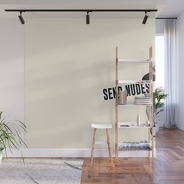 send nudes Wall Mural