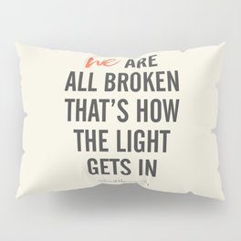 Ernest Hemingway quote, we are all broken, motivation, inspiration, character, difficulties, over Pillow Sham