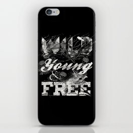 WILD YOUNG AND FREE iPhone Skin