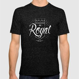 Be Royal T-shirt