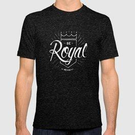 Be Royal T-shirt