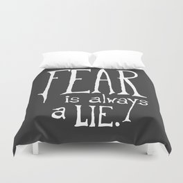 """""""Fear is Always a Lie"""" - by Reformation Designs Duvet Cover"""