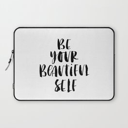 Be Your Beautiful Self modern black and white minimalist typography home room wall decor Laptop Sleeve