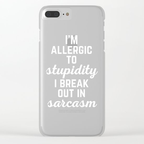 Allergic To Stupidity Funny Quote Clear iPhone Case