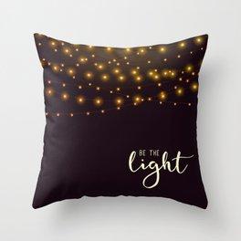 Be the light #2 Throw Pillow