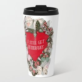 I still get butterflies Travel Mug