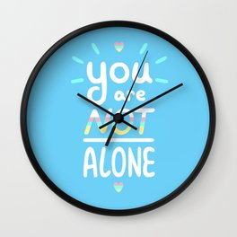 You Are Not Alone Wall Clock