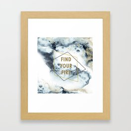 Find your fire Framed Art Print
