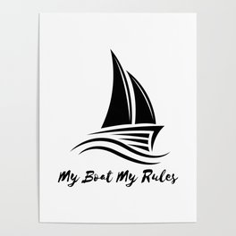 My Boat My Rules Funny Captain Gift Men Women Poster