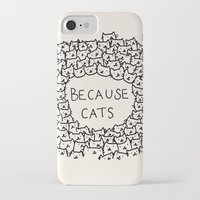 card iPhone & iPod Cases featuring Because cats by Kitten Rain