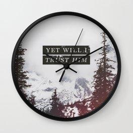 YET WILL I TRUST Wall Clock