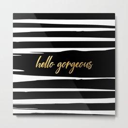Hello Gorgeous, Meme, Fun, Bathroom Art, Black and White Print Metal Print