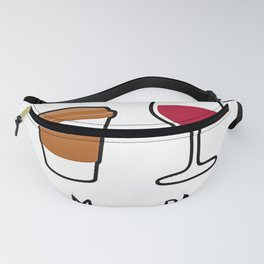 AM Coffee PM wine. Coffee in the morning wine in the evening T-Shirt Fanny Pack