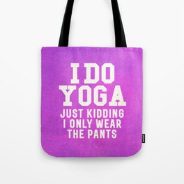 I DO YOGA JUST KIDDING I ONLY WEAR THE PANTS (Vintage Purple) Tote Bag