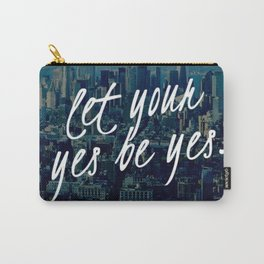 Let your yes be yes Carry-All Pouch