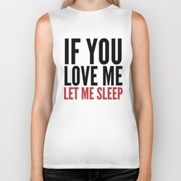 IF YOU LOVE ME LET ME SLEEP Biker Tank